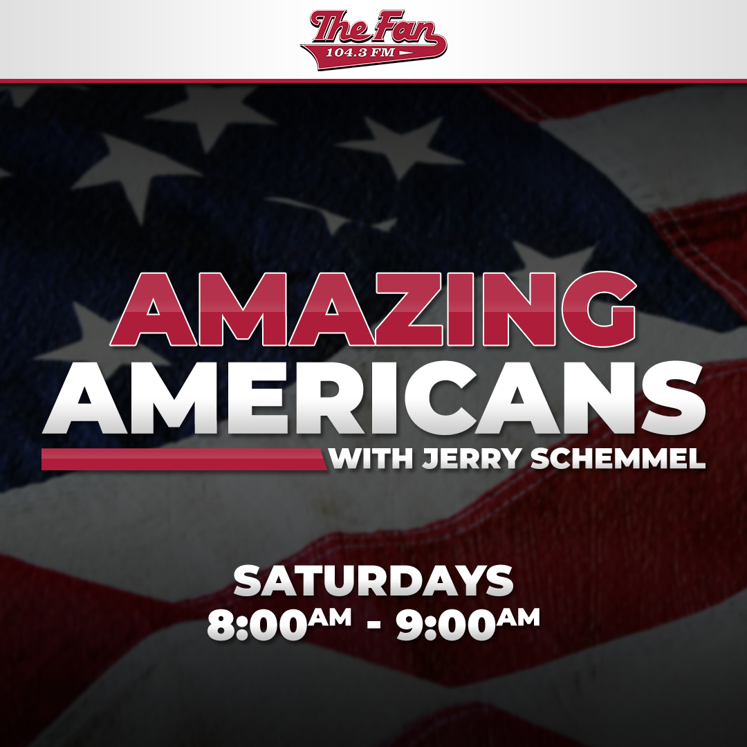 Amazing Americans with Jerry Schemmel